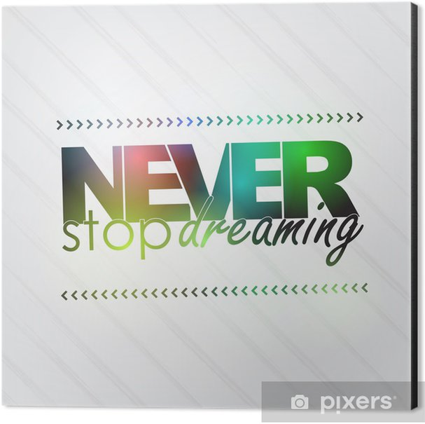 Never stop dreaming Aluminium Print (Dibond) - Backgrounds