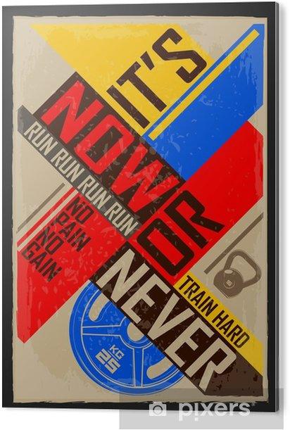 Aluminium Print Nu of nooit. Creatieve motivatie achtergrond. Grunge en retro design. Inspirerend motieven citaat. - Sport