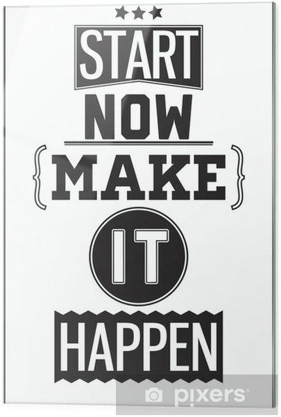 Cama baskı Motivasyon posteri. Şimdi başla. Bunu gerçekleştir -