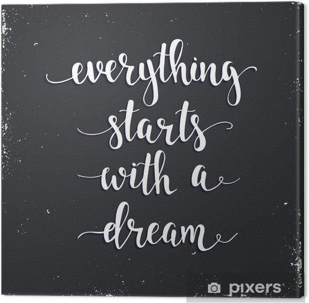 Canvas Alles begint met een droom. - Grafische Bronnen