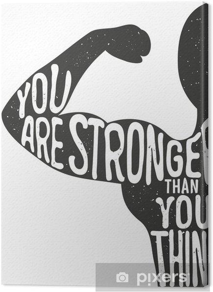 Canvas Je bent sterker dan je denkt. Belettering vintage typografische poster. Motiverende en inspirerende vector illustratie, man silhouet en offerte. fitness club en bodybuilding reclame template. - Sport