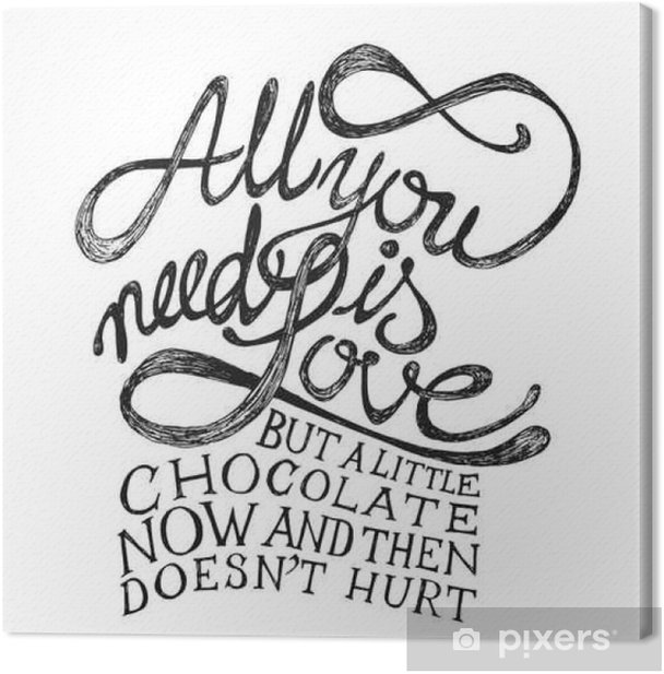 All You need is Love - Hand drawn quotes, black on white Canvas Print - Styles