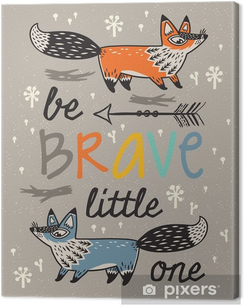 Be brave poster for children with foxes in cartoon style Canvas Print - Animals