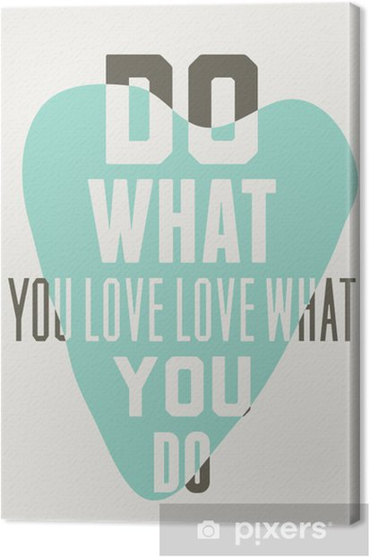 Do what you love love what you do. Background of blue hearts Canvas Print - Graphic Resources