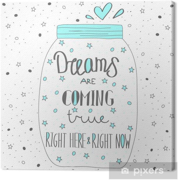 Dream comes true. Hand drawn quote lettering. Canvas Print - Graphic Resources