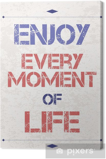 Enjoy every moment Canvas Print - Graphic Resources