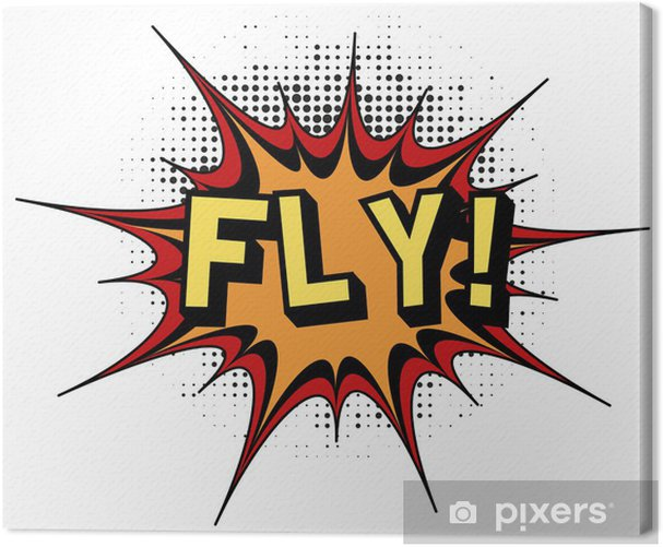 Fly.Comic book explosion. Canvas Print - Textures
