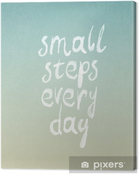 "Grunge vintage vector design with ""small steps every day"" phrase Canvas Print - Hobbies and Leisure"
