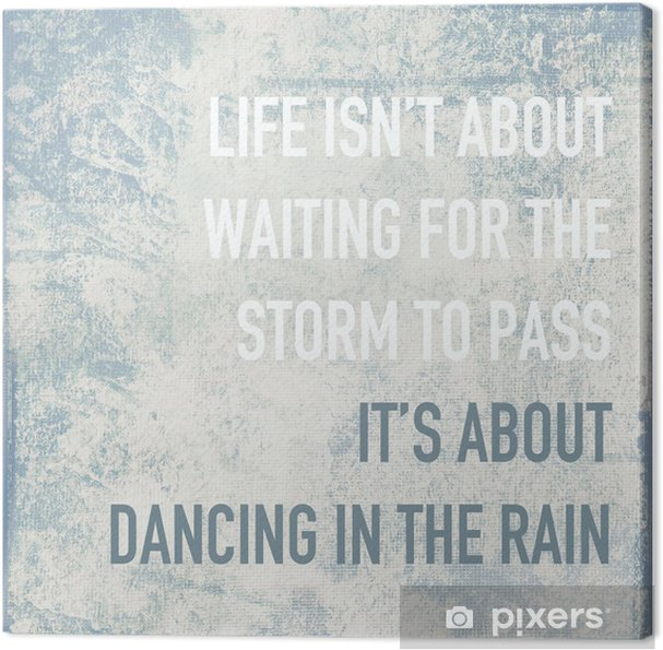 motivational poster quote life is about dancing in the rain Canvas Print - Themes
