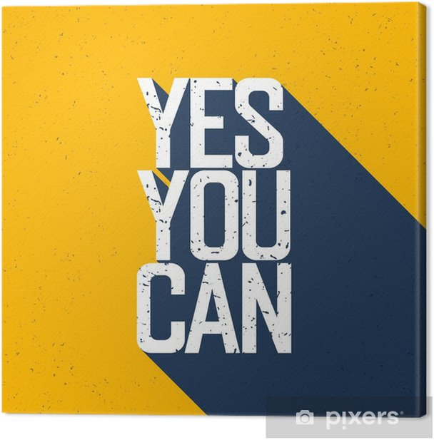 "Motivational poster with lettering ""Yes You Can"". Shadows, on ye Canvas Print - Graphic Resources"