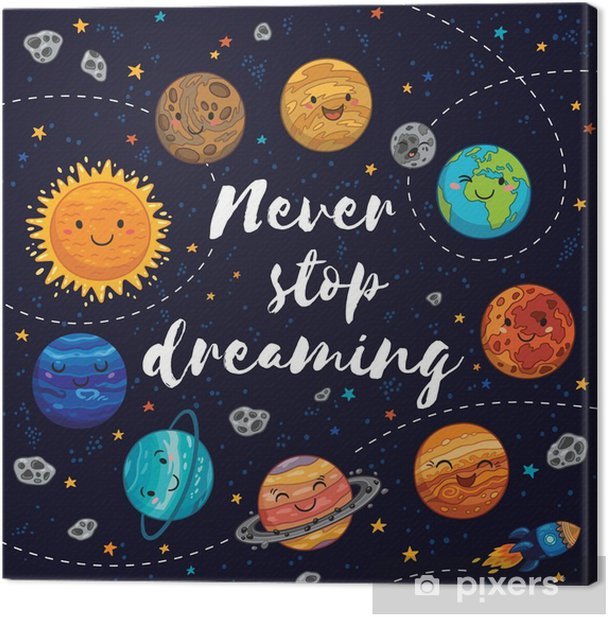 Never stop dreaming. Motivation vector illustration Canvas Print - Landscapes