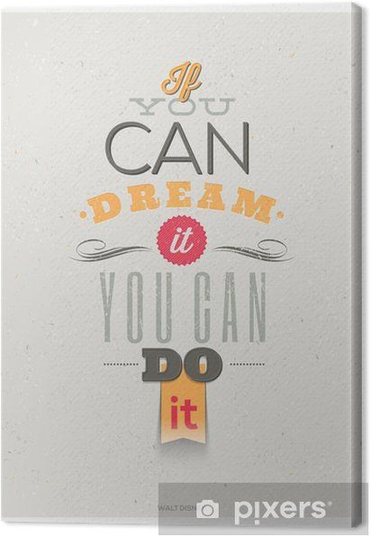 Quotes by Walt Disney. Typographical vector design. Canvas Print - Themes