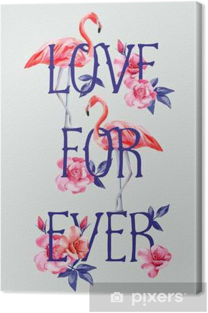 slogan love forever rose and pink flamingos A4 style Canvas Print - Graphic Resources