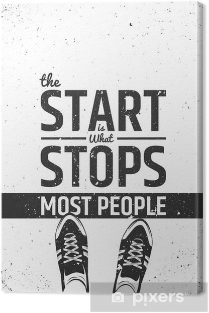 The start is what stops most people motivational inspiring quote on rough background. Canvas Print - Sports