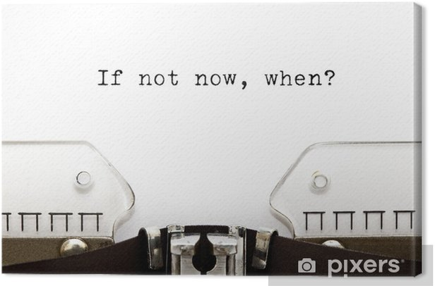 Typewriter If Not Now When Canvas Print - Business Concepts
