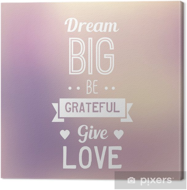 Typo Quote Background - Dream Big Canvas Print - Teenage girl's room