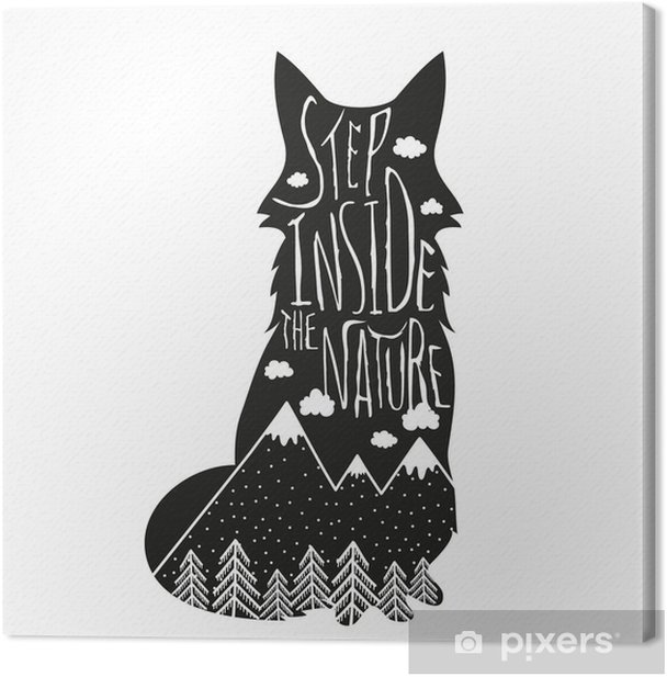 Vector hand drawn lettering illustration. Step inside the nature. Typography poster with fox, mountains, pine forest and clouds. Canvas Print - Animals