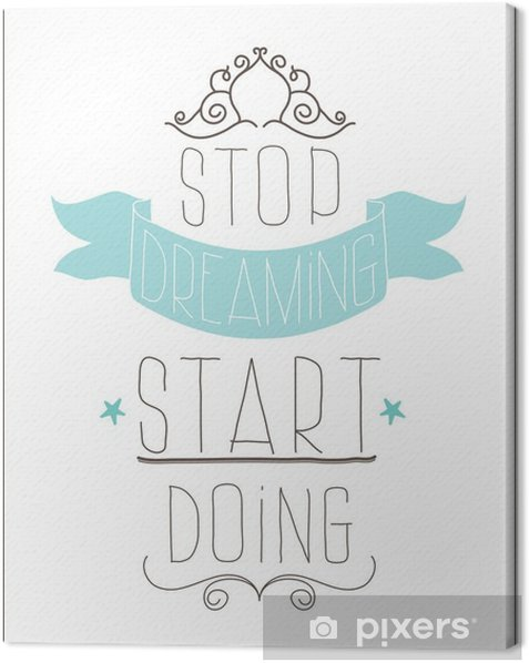 Vintage poster. Stop dreaming start doing Canvas Print - Themes