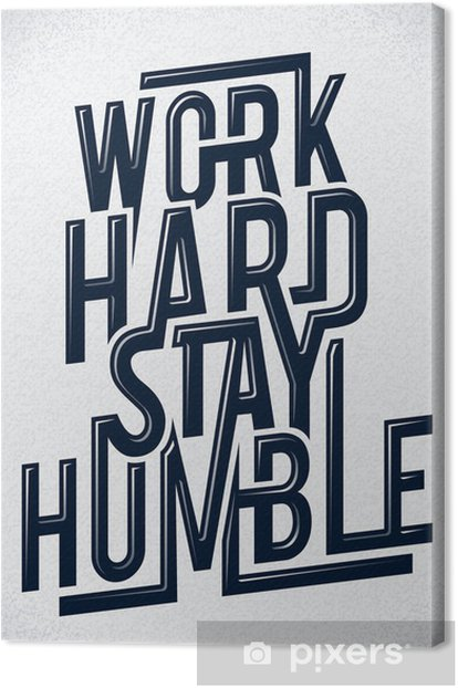 Work hard stay humble typography vector illustration. Canvas Print -