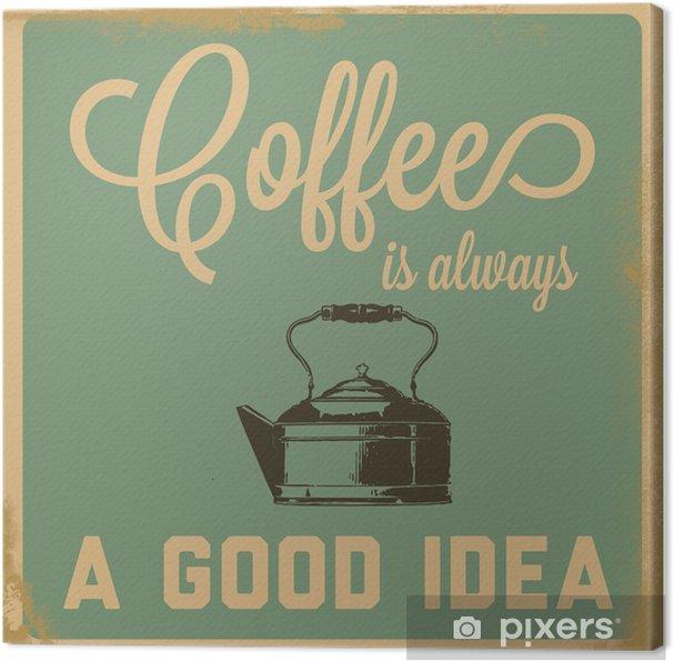 Canvas Retro Koffie is altijd een goed idee teken - Stijlen
