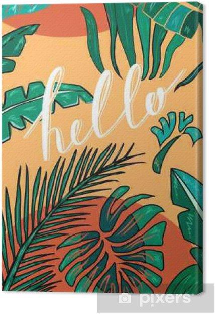 """Canvas Tropische de hand getekende achtergrond met het opschrift """"Hello"""". Tropic verlaat. Vector - Religie en Cultuur"""