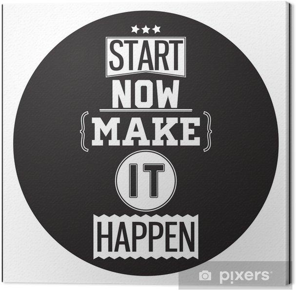 Canvas Typografische Poster Design - Start Now. Zorg dat het lukt - Muursticker