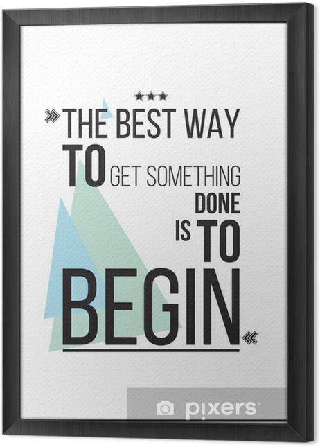 Çerçeveli Tuval Şey almak için en iyi yolu Motivasyon Poster başlayacak -