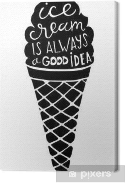 Cuadro en Lienzo El helado es siempre una buena idea. Dibujado a mano ilustración de las letras. - Comida