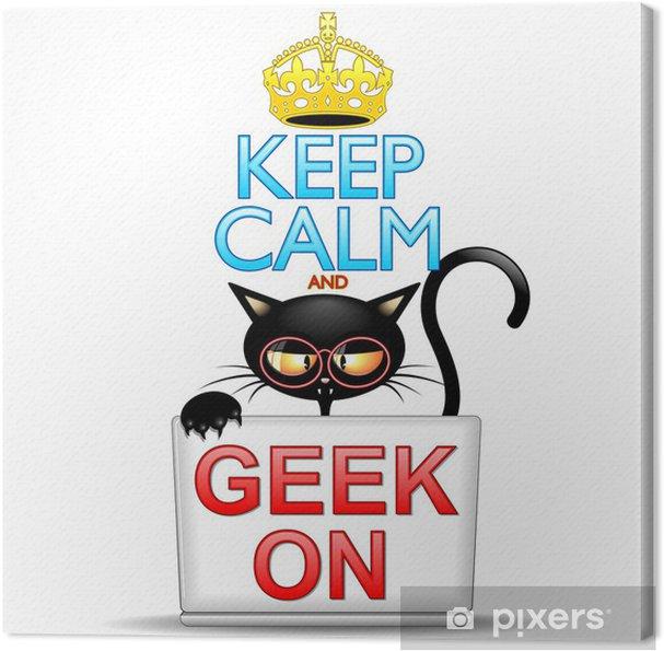 Cuadro en Lienzo Mantener la calma y Geek de Gato de la historieta - Mamíferos