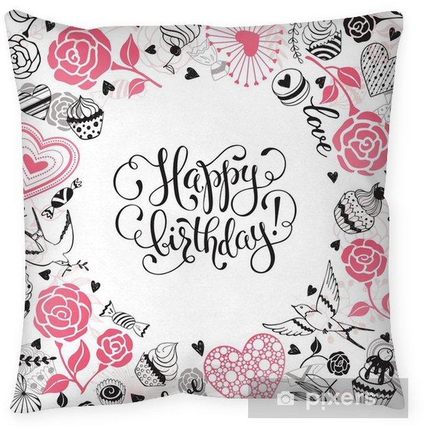 Decoratief sierkussen Gelukkige verjaardag wenskaart. romantisch cirkelframe van harten, rozen, vogels en snoepjes met kalligrafische uitdrukking op witte achtergrond. - Grafische Bronnen