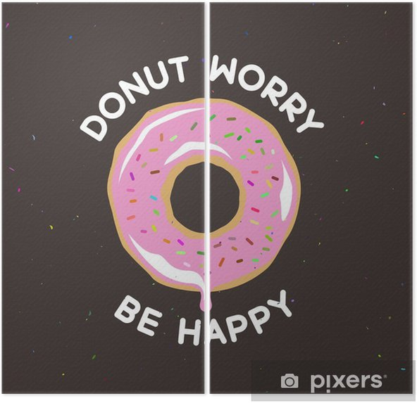 Donut worry be happy vintage poster. Vector illustration. Diptych - Food
