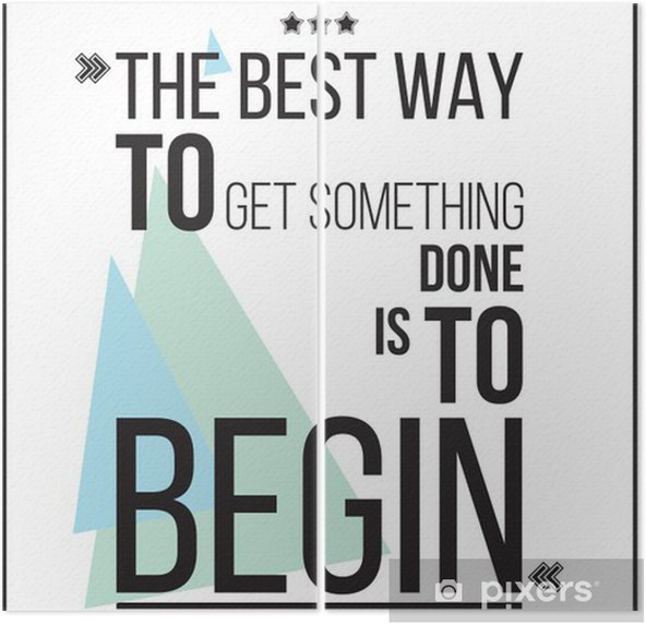Diptyque La meilleure façon d'obtenir quelque chose est de commencer motivation Affiche - Styles