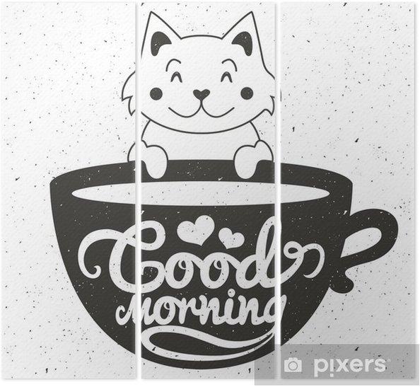 Drieluik Vector illustratie van schattige kleine witte kat met een kopje koffie of thee. Goedemorgen tekst belettering - Drankjes