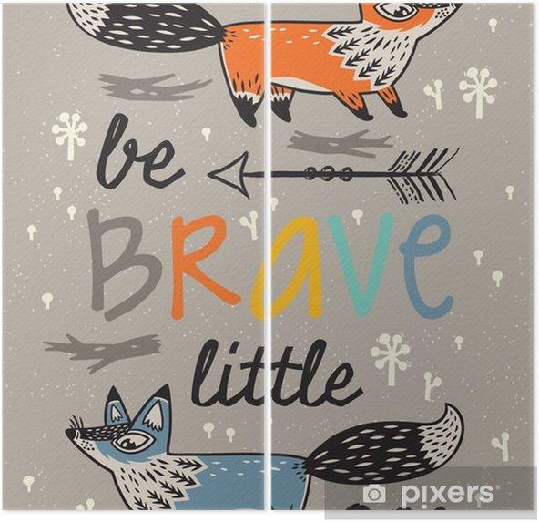 Dyptyk Bądź odważny plakat dla dzieci z lisów w stylu kreskówki - Zwierzęta