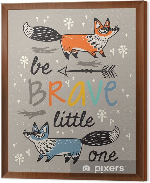 Be brave poster for children with foxes in cartoon style Framed Canvas - Animals