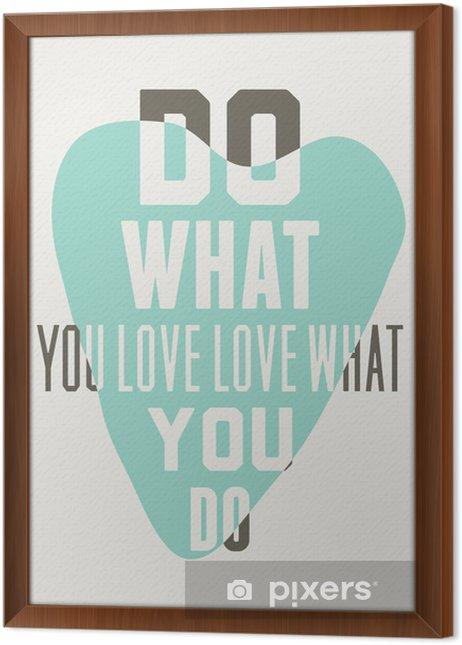 Gerahmtes Leinwandbild Tun Sie, was Sie lieben, lieben, was Sie tun. Hintergrund der blauen Herzen - Grafische Elemente