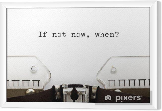 Gerahmtes Leinwandbild Typewriter If Not Now Wenn - Geschäftskonzepte