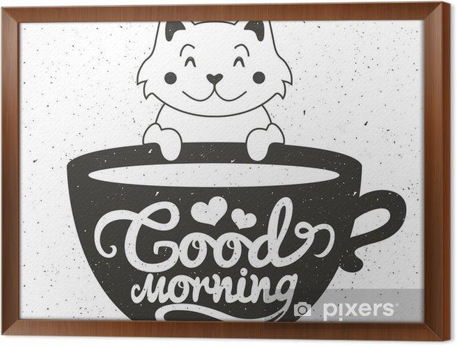 Gerahmtes Leinwandbild Vektor-Illustration der niedliche kleine weiße Katze mit einer Tasse Kaffee oder Tee. Guten Morgen Schriftzug Text - Getränke