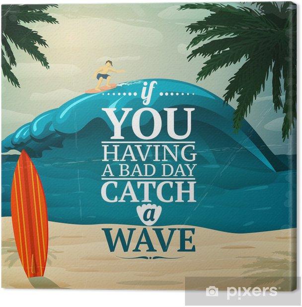 Leinwandbild Fangen Sie eine Welle surfboard Plakat - Wasser