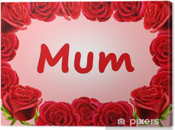 Muttertag Karte.Leinwandbild Geburtstag Oder Muttertag Karte Mit Rosen Mama