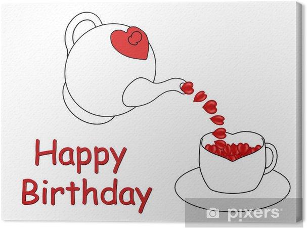 Happy Birthday Karte.Leinwandbild Happy Birthday Karte Mit Einer Teekanne Gießen Herzen