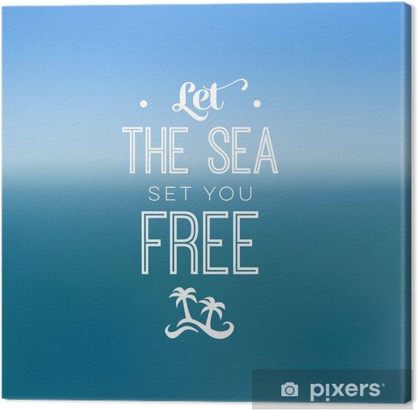 Leinwandbild Inspiration Typografie Zitat Meer Und Freiheit