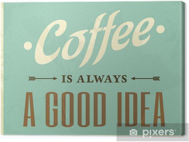 Leinwandbild Retro Style Coffee Poster - Stile