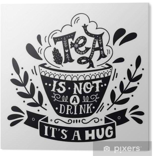 Obraz na PCV Herbata nie jest to napój, to przytulić. Zacytować. Ręcznie rysowane rocznika drukuj - Zasoby graficzne