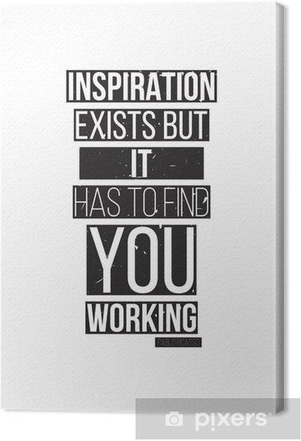 Obraz na plátně Inspirace existuje, ale musí najít si práci. Pablo Picass - Prvky podnikání