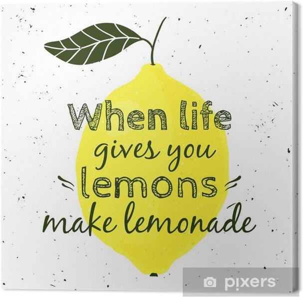 """Obraz na plátně Vektorové ilustrace s citronem a motivační citát """"Když vám život dává citrony, aby limonádu"""". Tiskařský plakát pro tisk, t-shirt, blahopřání. - Grafika"""
