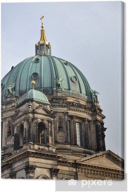 Obraz na płótnie Katedra w Berlinie - kopuła - Miasta europejskie