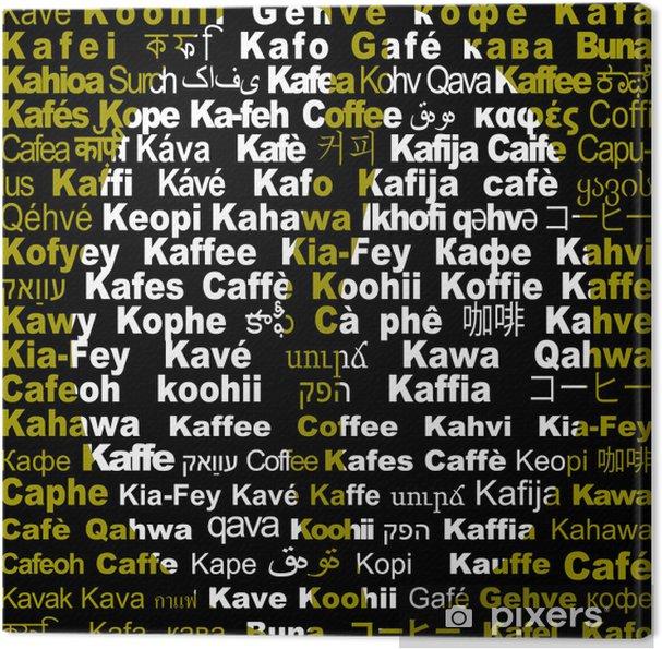 """Obraz na płótnie Kawę z napisem """"kawa"""" we wszystkich językach 2 - Gorące napoje"""