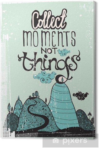 Obraz na płótnie Motywacyjny plakatu. zbierać rzeczy nie chwila - iStaging 2