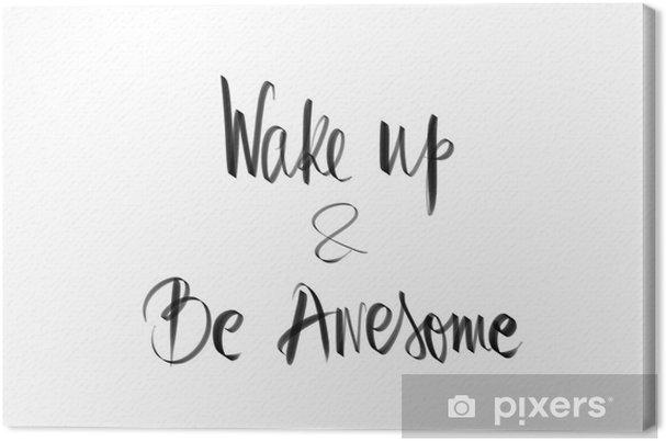 Obraz Na Płótnie Obudź Się I Bądź Niesamowitym Przesłaniem Motywacyjnym